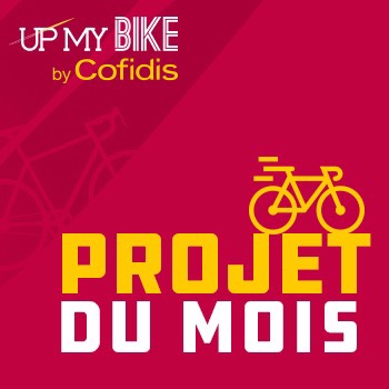 Le projet du mois UP MY BIKE, le projet de financement de vos projets VELO par COFIDIS